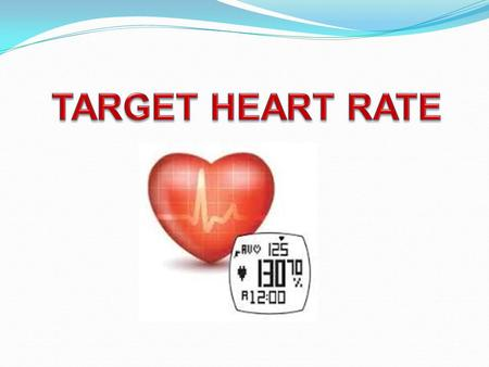 TARGET HEART RATE.