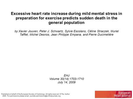 Excessive heart rate increase during mild mental stress in preparation for exercise predicts sudden death in the general population by Xavier Jouven, Peter.