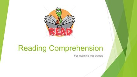 Reading Comprehension For incoming first graders.