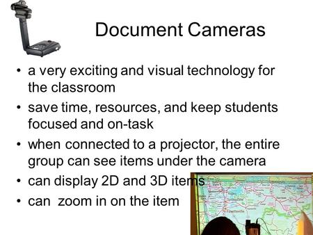 Document Cameras a very exciting and visual technology for the classroom save time, resources, and keep students focused and on-task when connected to.