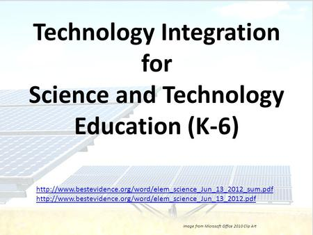 Technology Integration for Science and Technology Education (K-6) Image from Microsoft Office 2010 Clip Art