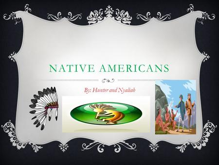 NATIVE AMERICANS By: Hunter and Nyaliah. The Kwakiutls region was Pacific Northwest. Their Climate is Recourses, Wood. Their food is Berries, Ocean Animals,