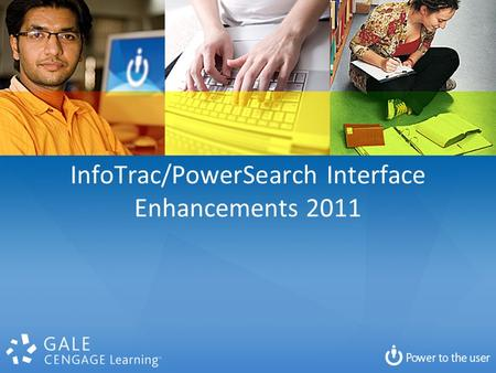 InfoTrac/PowerSearch Interface Enhancements 2011.
