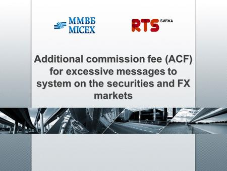 Additional commission fee (ACF) for excessive messages to system on the securities and FX markets.