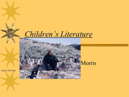 Children's Literature Stevan Morris Shelley Gill, author of Adventure at the Top of the World, Adventure at the Bottom of the World, Kiana's Iditarod,