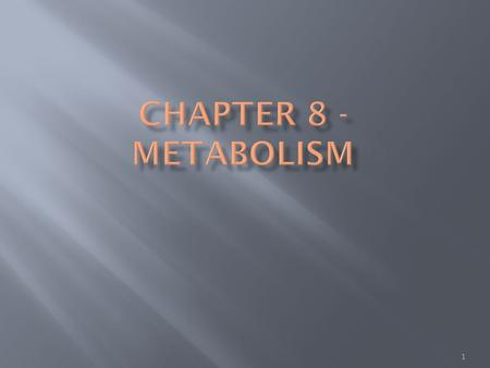 1.  The sum total of an organism's chemical reactions is called metabolism.  The chemistry of life is organized into metabolic pathways. A metabolic.