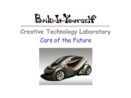 Cars of the Future Creative Technology Laboratory.