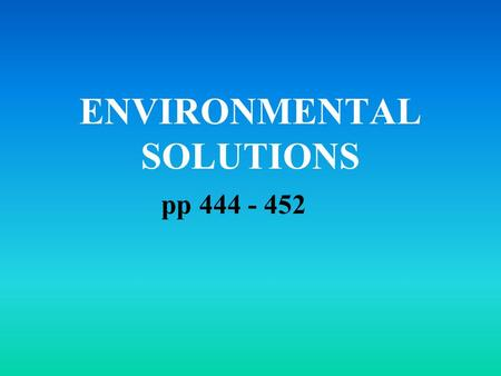 ENVIRONMENTAL SOLUTIONS pp 444 - 452. HUMAN RESOURCE USE ecological (carbon) footprint: how much we impact the environment sustainability: the ability.