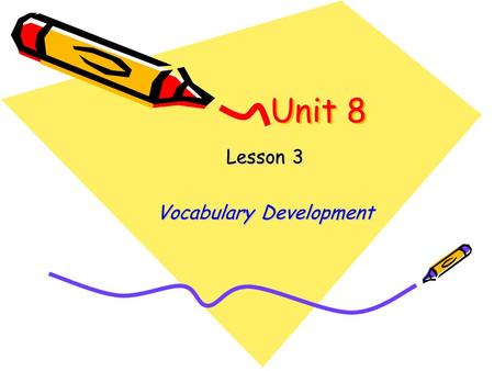 Unit 8 Lesson 3 Vocabulary Development When I was seven years old, I had a car accident, and injured my left leg. I fractured my leg. I grazed my knee.