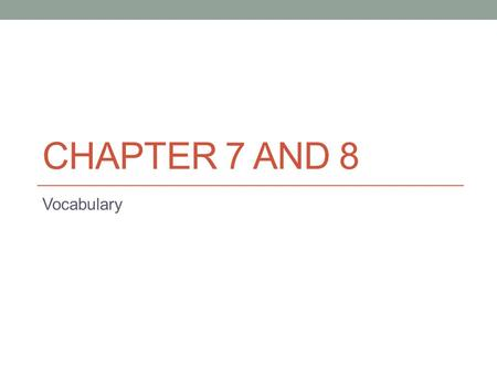 CHAPTER 7 AND 8 Vocabulary. Appalling: (page 115) adjective Something that is appalling is so bad or unpleasant that it shocks you. ■ EG: ⇒ They have.