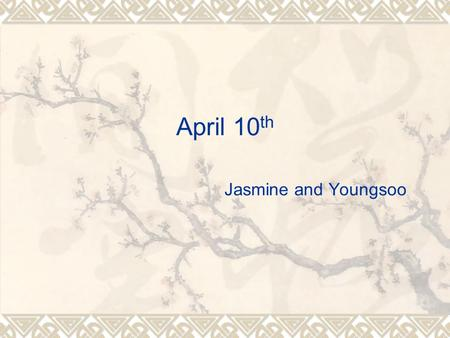 April 10 th Jasmine and Youngsoo. Simple present tense and its structure affirmative: You work negative: Interrogative: