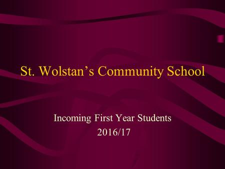 St. Wolstan's Community School Incoming First Year Students 2016/17.