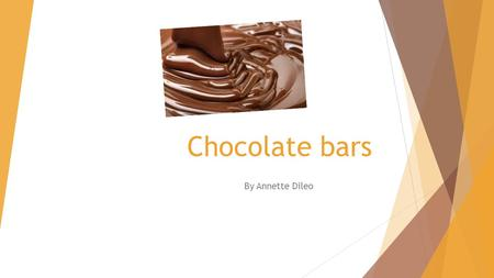 Chocolate bars By Annette Dileo. Different Types!!!  There are a lot of different types.  My favorite type is milk chocolate.