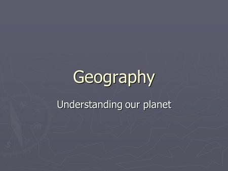 Geography Understanding our planet. INTRODUCTION TO: -Latitude and Longitude -Hemispheres -Cardinal/Intermediate directions -Scale -Time Zones -Legend.