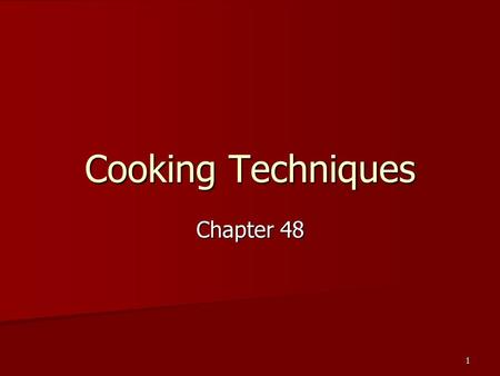 1 Cooking Techniques Chapter 48. 2 Cooking Equipment Cookware Cookware Pots and pans used on top of range Pots and pans used on top of range **some items.