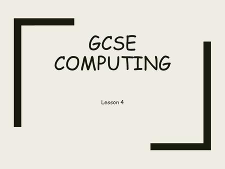 GCSE COMPUTING Lesson 4. Computer systems What is a system? InputsOutputs Processes System boundary.