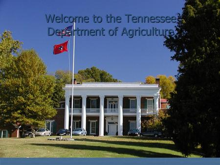 Welcome to the Tennessee Department of Agriculture.