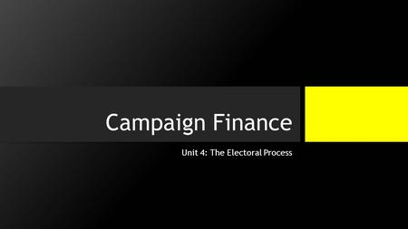 Campaign Finance Unit 4: The Electoral Process. Some terms to start FECA – Federal Election Commission BCRA – Bipartisan Campaign Reform Act Hard money.