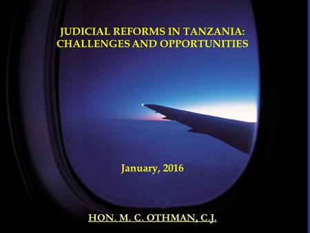 JUDICIAL REFORMS IN TANZANIA: CHALLENGES AND OPPORTUNITIES