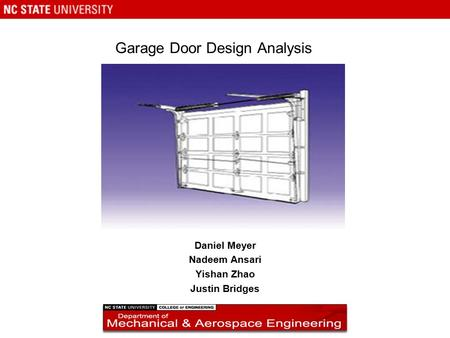 Garage Door Design Analysis Daniel Meyer Nadeem Ansari Yishan Zhao Justin Bridges.