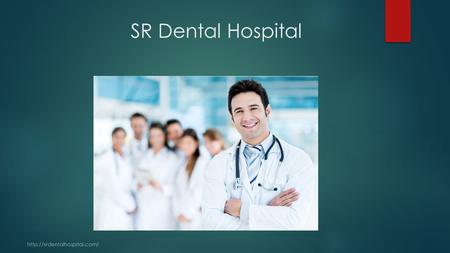 SR Dental Hospital  Introduction Best dental hospital Best dental hospital in Chennai will always be the one and only SR.