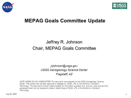 July 29, 2009 1 MEPAG Goals Committee Update Jeffrey R. Johnson Chair, MEPAG Goals Committee USGS Astrogeology Science Center Flagstaff,