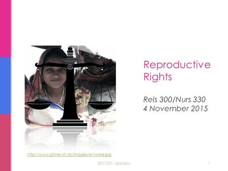 Reproductive Rights Rels 300/Nurs 330 4 November 2015 300/330 - appleby1