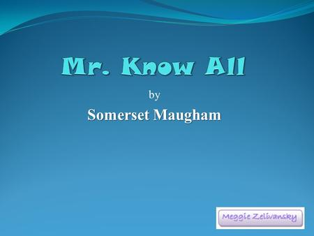 mr know all analysis Mr know-all by williams somerset maugham want music and videos with zero ads get youtube red.