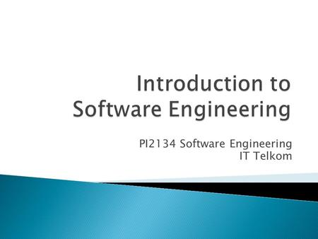 PI2134 Software Engineering IT Telkom.  Software definition  Characteristic of software  Software myths  Software Engineering definition  Generic.