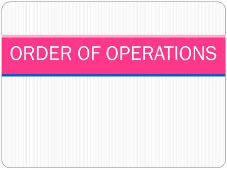 Order of Operations - Math Goodies