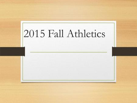 2015 Fall Athletics. Football Records: Varsity: 5-3, JV: 4-5 Coach by Erik Wiker (12 th season) 3-way tie for 3 rd. No time to play off tie. Eliminated.