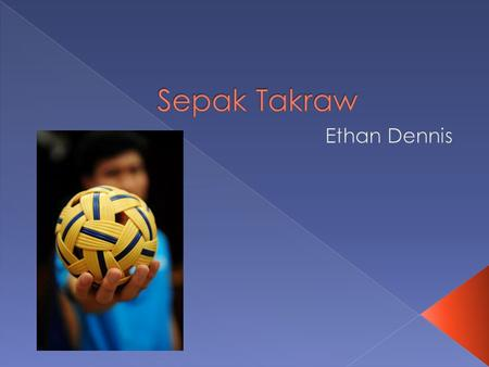  Sepal Takraw was created by the royal family of Malaysia about 500 years ago. The name itself comes from two languages. Sepak is kick in Malay,