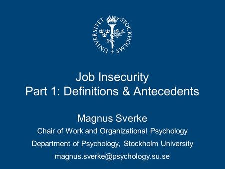 Job Insecurity Part 1: Definitions & Antecedents