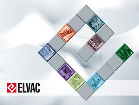 Basic Information ELVAC is a joint stock company of the holding form, which has a group of subsidiaries considering production of industrial and special.