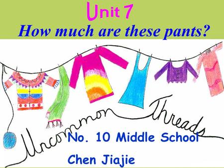 How much are these pants? No. 10 Middle School Chen Jiajie.