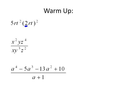 Warm Up:. Factoring Polynomials Number of TermsFactoring TechniqueGeneral Pattern Any number of terms Greatest Common Factora 3 b 2 + 2ab 2 = ab 2 (a.