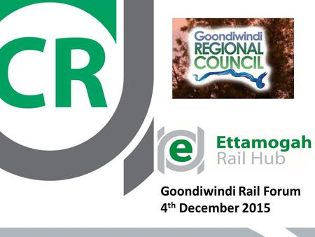 Goondiwindi Rail Forum 4 th December 2015. The Colin Rees Group (CRG) has a history Stretching back over 60 Years and 3 Generations Commencing with South.