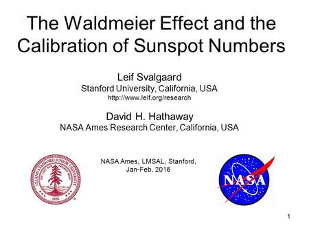 1 The Waldmeier Effect and the Calibration of Sunspot Numbers Leif Svalgaard Stanford University, California, USA  David H.
