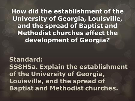 How did the establishment of the University of Georgia, Louisville, and the spread of Baptist and Methodist churches affect the development of Georgia?