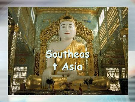 Southeas t Asia. 2 Chapter 13: Southeast Asia (Fig. 13.1)