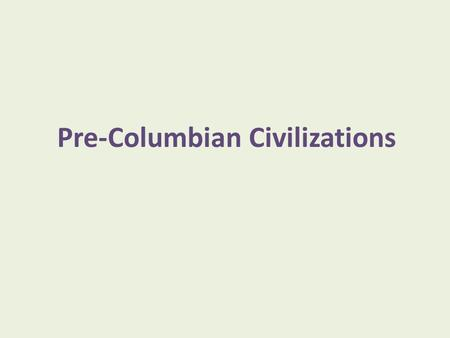 Pre-Columbian Civilizations. GNU Free Documentation LicenseGNU Free Documentation License, North american Arctic Northwest Aridoamerica Mesoamerica Middle.