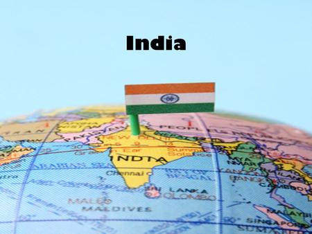 India. India: Thinking back What do you remember about India from what we learned before Christmas Break? Write it down in your notes..
