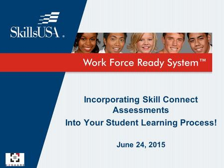 Incorporating Skill Connect Assessments Into Your Student Learning Process! June 24, 2015.