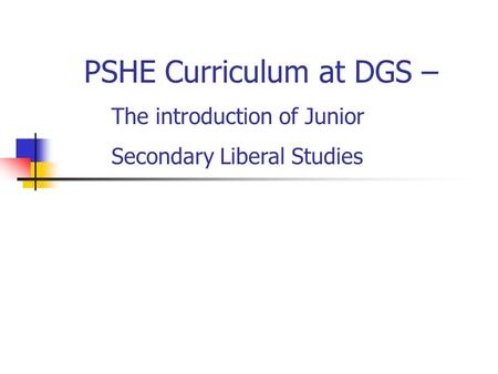 PSHE Curriculum at DGS – The introduction of Junior Secondary Liberal Studies.