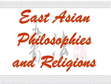 East Asian Philosophies and Religions. Confucianism.