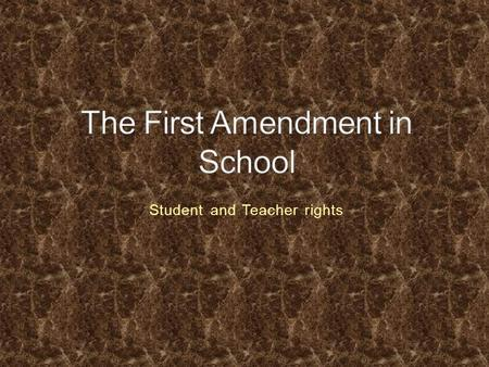 "Student and Teacher rights. ""Congress shall make no law respecting an establishment of religion, or prohibiting the free exercise thereof; or abridging."