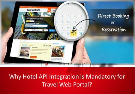 Why Hotel API Integration is Mandatory for Travel Web Portal?