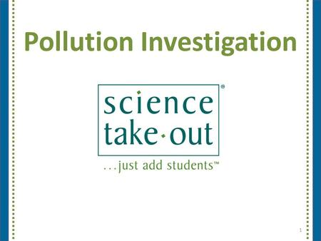 "Pollution Investigation 1. Please complete the ""Participant Card"" 2."