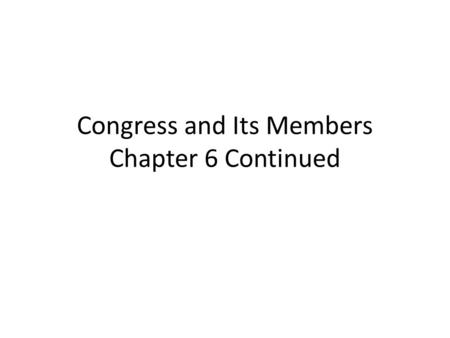 Congress and Its Members Chapter 6 Continued. Question 6 What is more important in affecting a Speaker's institutional clout: personal style or context?