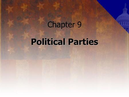 Chapter 9 Political Parties. What is a political party? a group of activists who organize to win elections, to operate the government and to determine.